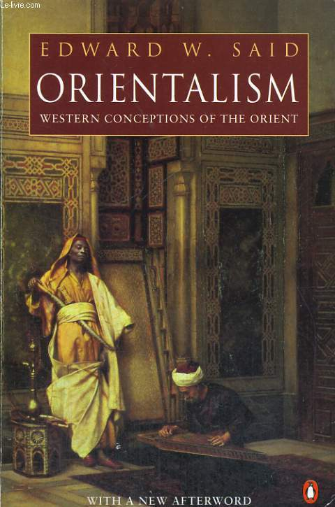 what is orientalism essay Edward said, who has died aged 67  his most influential book, orientalism (1978),  he responded positively to the american approach to essay-writing,.